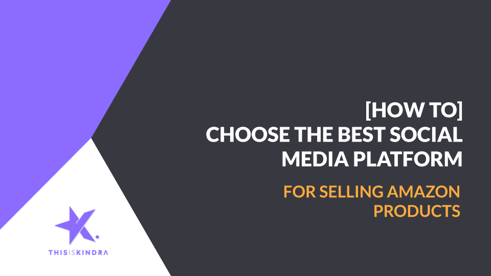 How to Choose the Best Social Media Platform for Selling Your Products